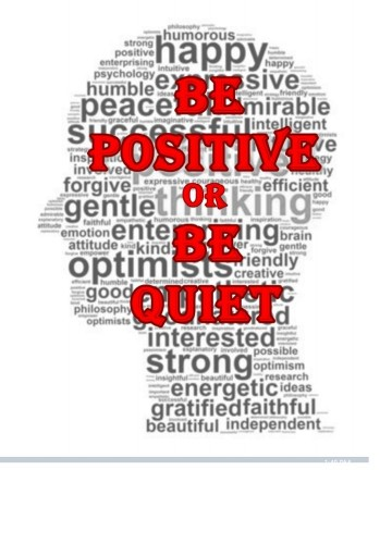 SHUT UP: Be Positive or Be Quiet